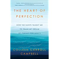 The Heart of Perfection: How the Saints Taught Me to Trade My Dream of Perfect for...