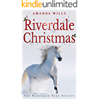 A Riverdale Christmas (The Riverdale Pony Stories Book 9)