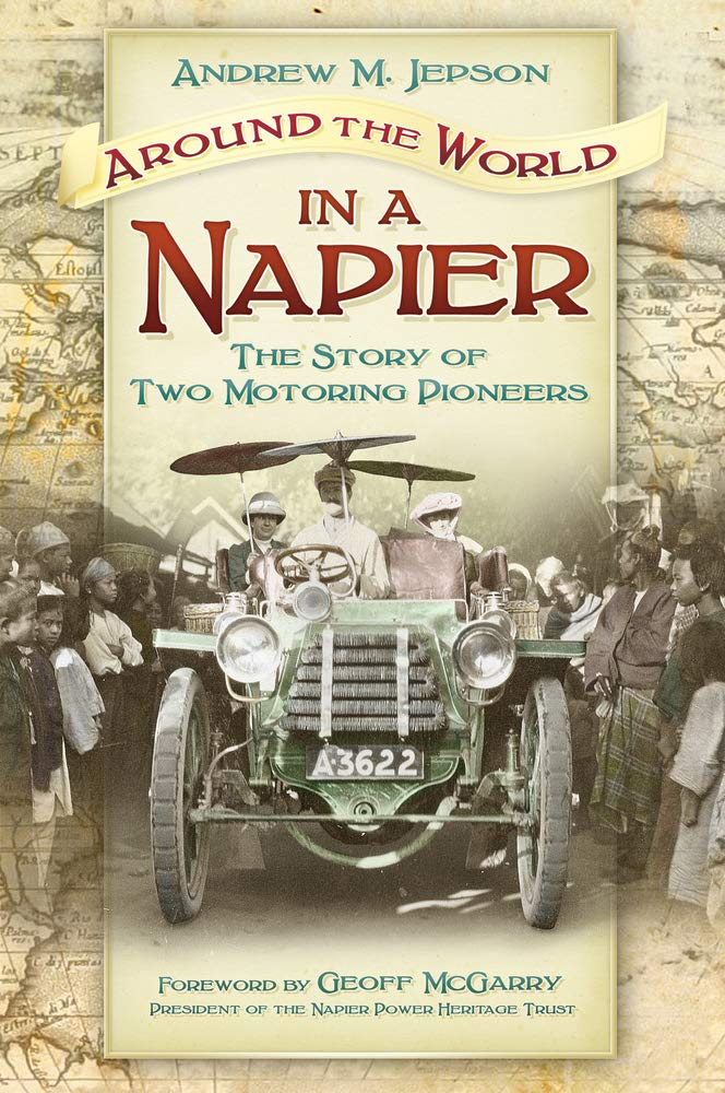 Around the World in a Napier: The Story of Two Motoring Pioneers PDF