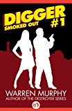 Smoked Out (Digger Book 1)