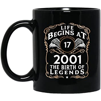 17th Birthday Mug Life Begins At 17 2001 The Birth Of Legeds Year Old