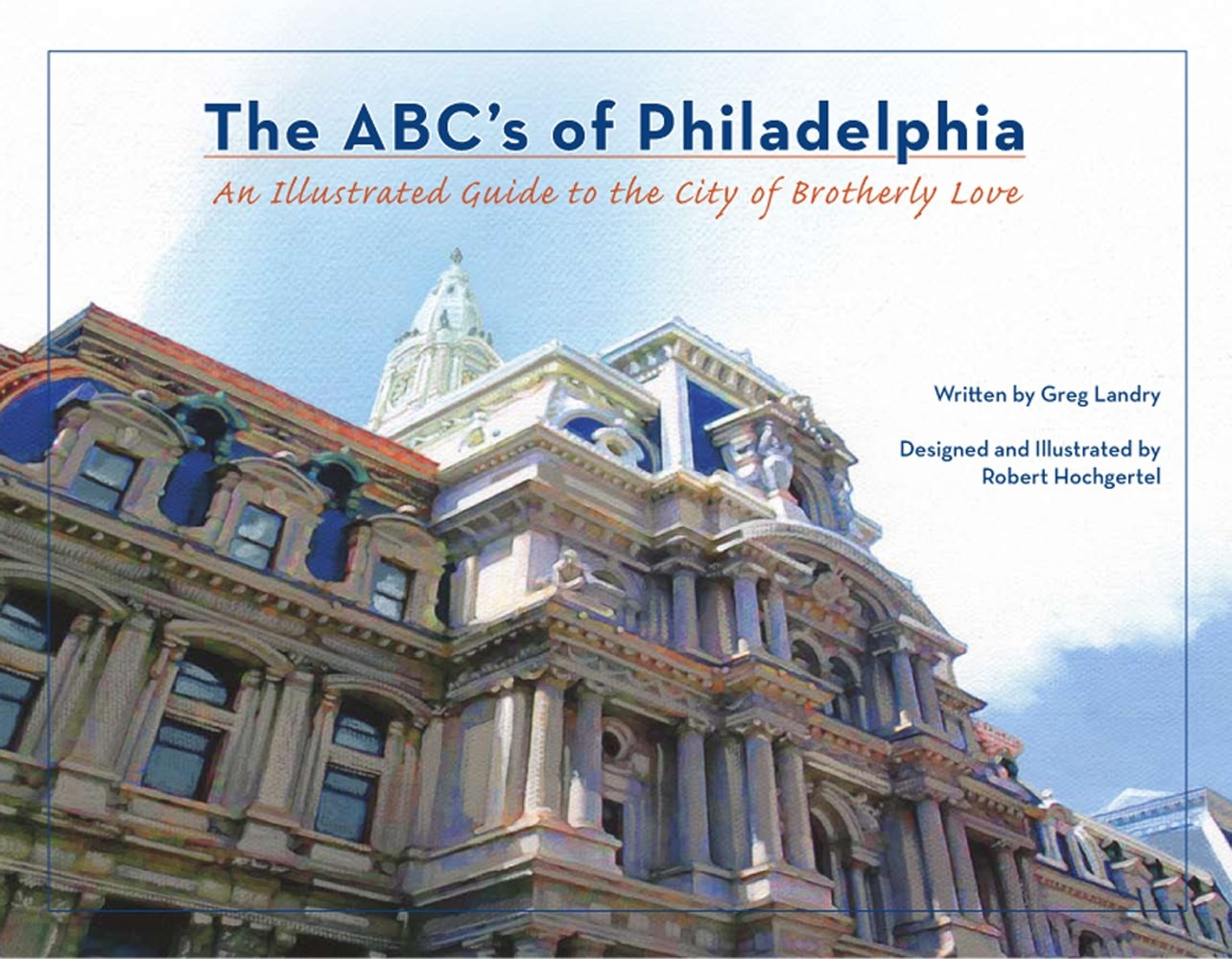 Download The ABC's of Philadelphia: An Illustrated Guide to the City of Brotherly Love ebook