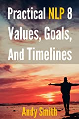 Practical NLP 8: Values, Goals, And Timelines Kindle Edition