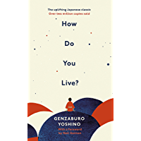 How Do You Live?: The uplifting Japanese classic that has enchanted millions (English Edition)