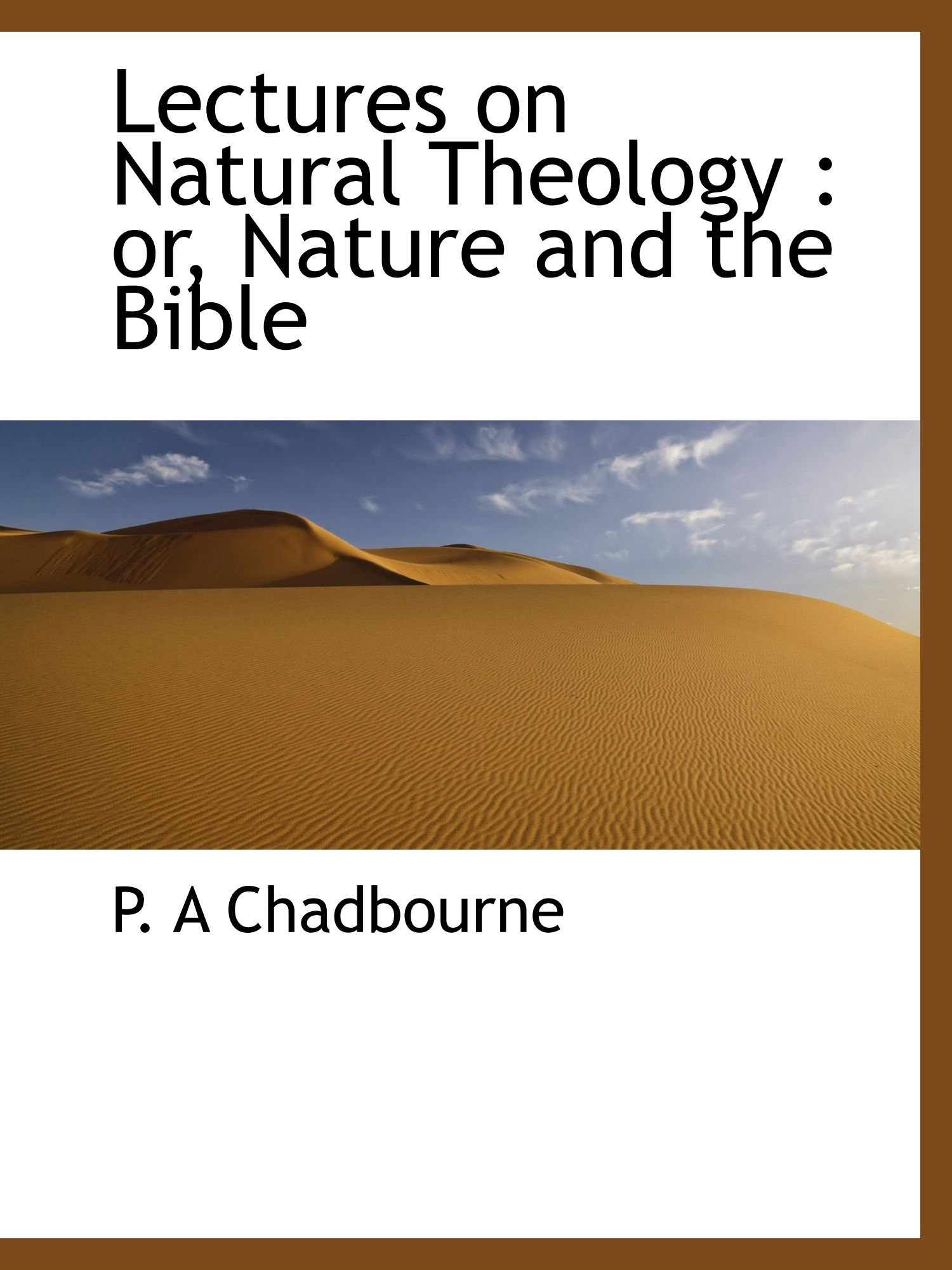 Lectures on Natural Theology : or, Nature and the Bible pdf