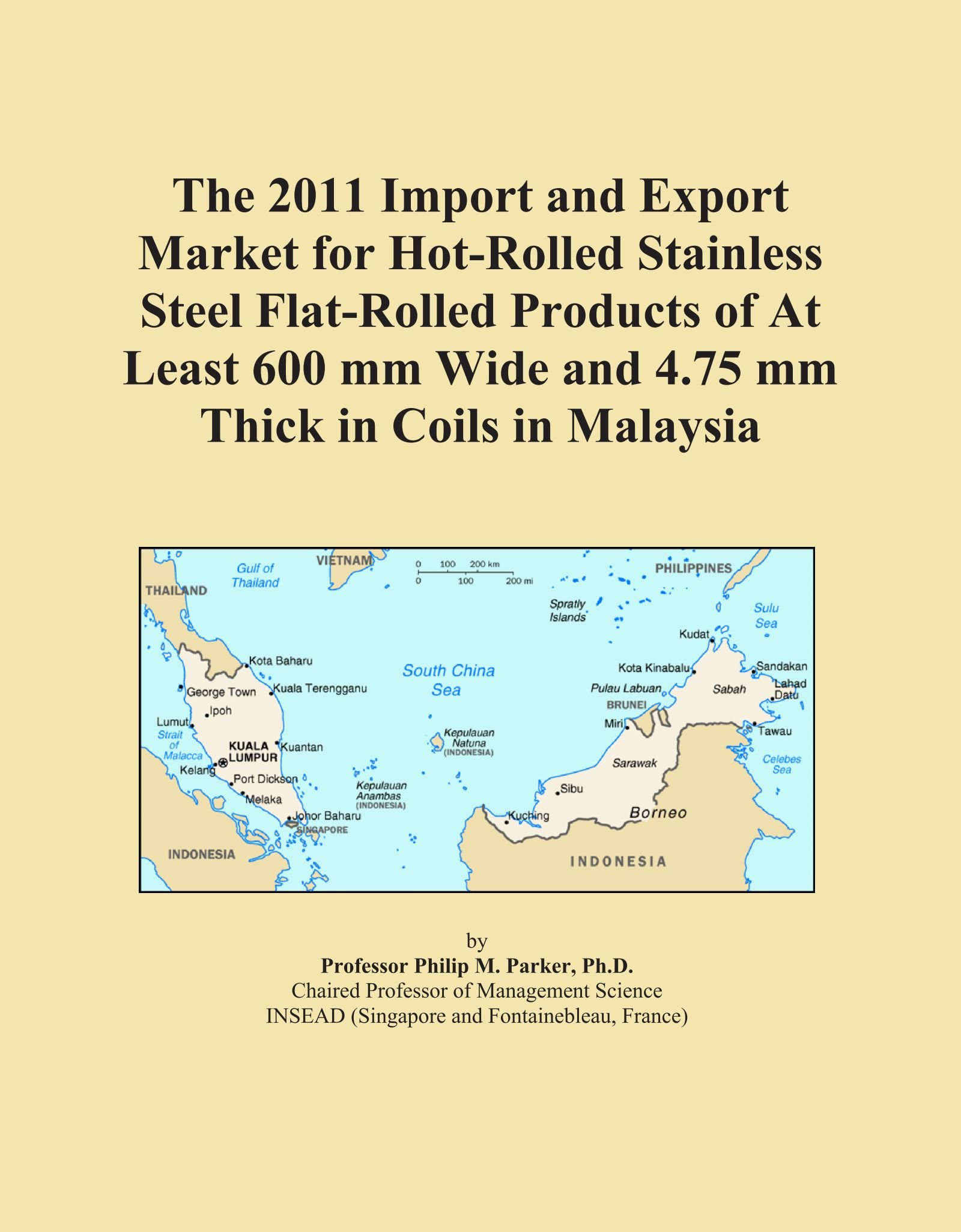 Read Online The 2011 Import and Export Market for Hot-Rolled Stainless Steel Flat-Rolled Products of At Least 600 mm Wide and 4.75 mm Thick in Coils in Malaysia pdf epub