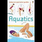 Aquatics: Usborne Spectator Guides