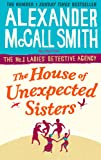 The House of Unexpected Sisters (No. 1 Ladies' Detective Agency) Book 18