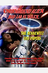 Underground Alien Bio Lab At Dulce: The Bennewitz UFO Papers Kindle Edition