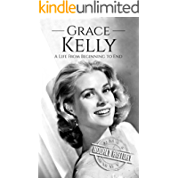 Grace Kelly: A Life From Beginning to End (English Edition)