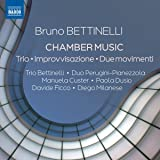 Bettinelli:Chamber Music [Davide Ficco; Diego Milanese; Manuela Custer; Paola Dusio; Duo Perugini Pianezzola; Trio Bettinelli] [Naxos: 8573836]