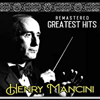 Greatest Hits of Henry Mancini (Remastered)