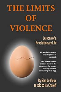 The Limits of Violence: Lessons of a Revolutionary Life