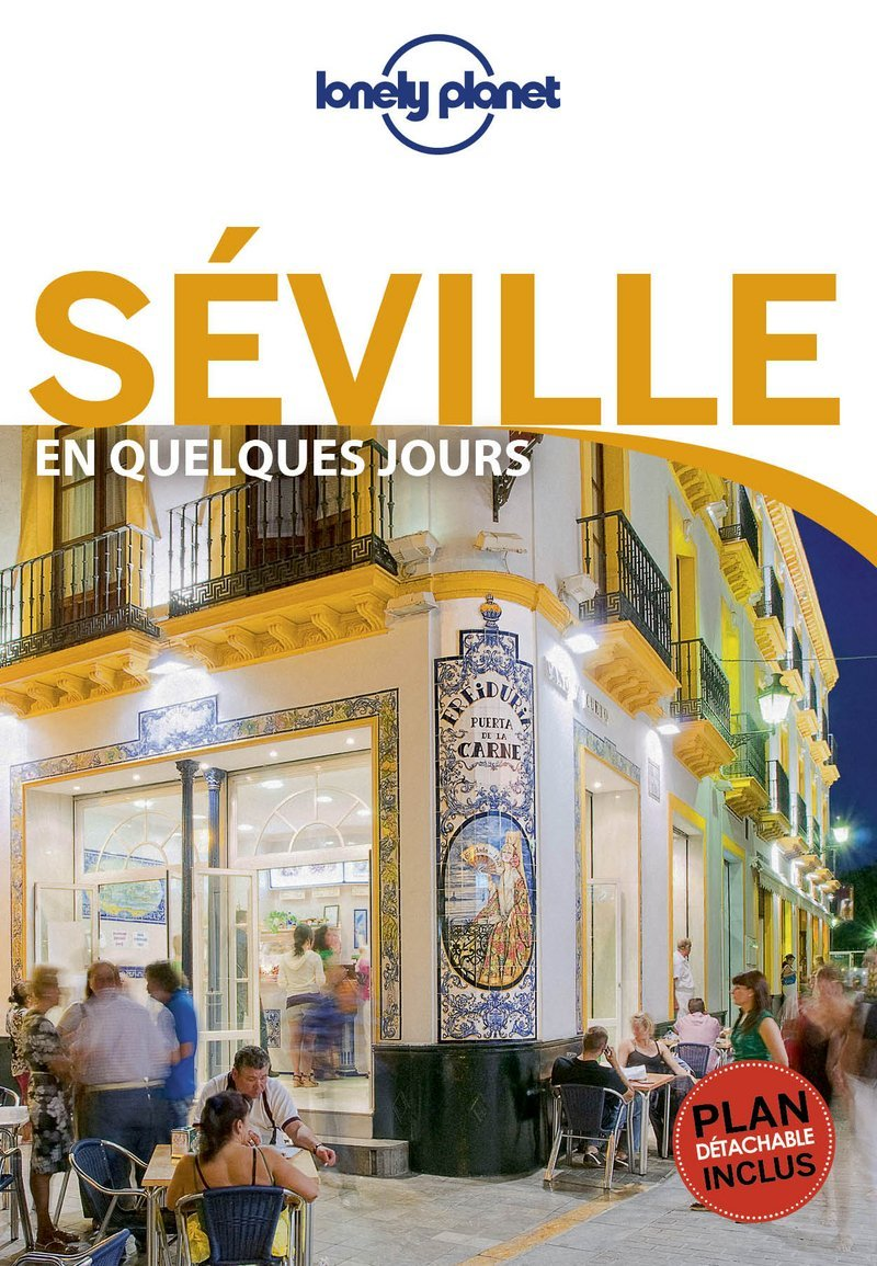Séville En Quelques Jours - 2ed Poche – 24 mai 2017 Lonely Planet LONELY PLANET 2816163997 Guide d'Europe TRAVEL / Europe / General