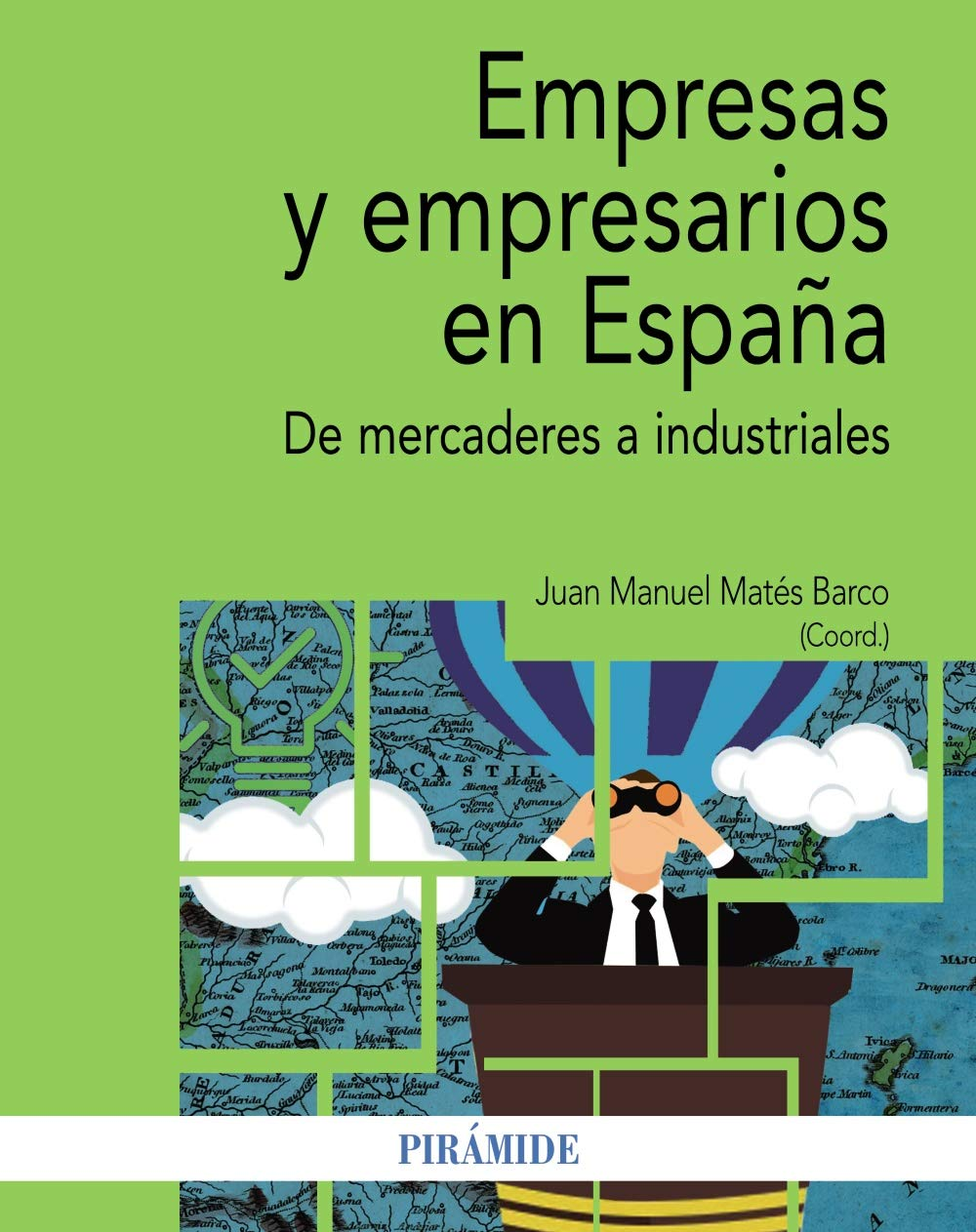 Empresas y empresarios en España: De mercaderes a industriales Economía y Empresa: Amazon.es: Matés Barco, Juan Manuel: Libros