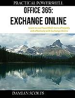 Practical Powershell Office 365 Exchange