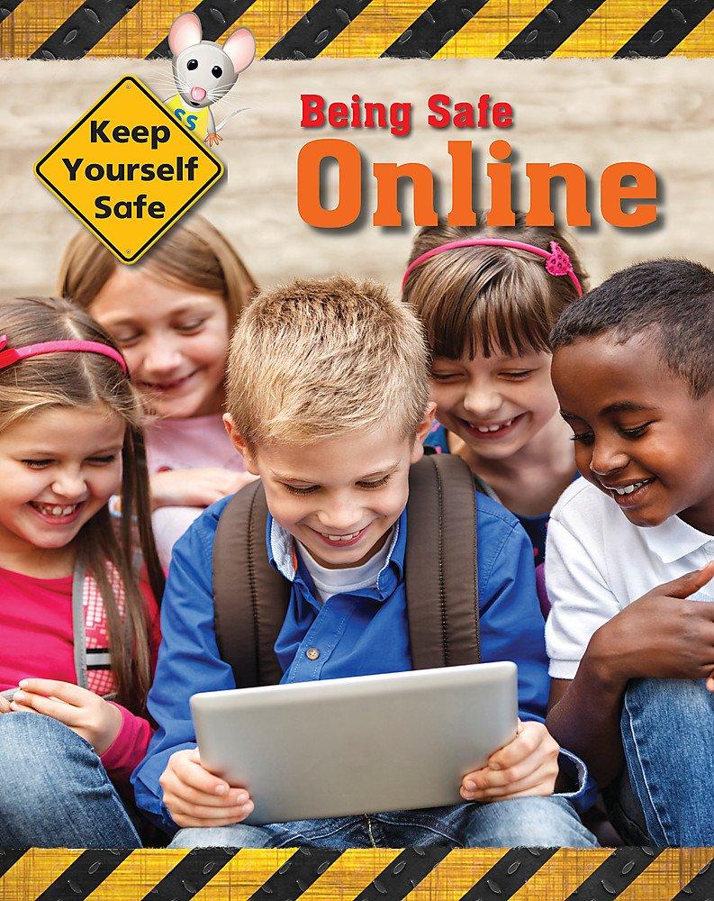 Download Being Safe Online (Keep Yourself Safe) PDF