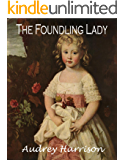 The Foundling Lady - A Regency Romance (The Foundling Series Book 2) (English Edition)