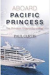 Aboard Pacific Princess: The Princess Cruises Love Boat Paperback