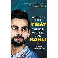 Winning Like Virat: Think and Succeed like Kohli
