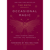 The Moth Presents Occasional Magic: True Stories About Defying the Impossible book cover