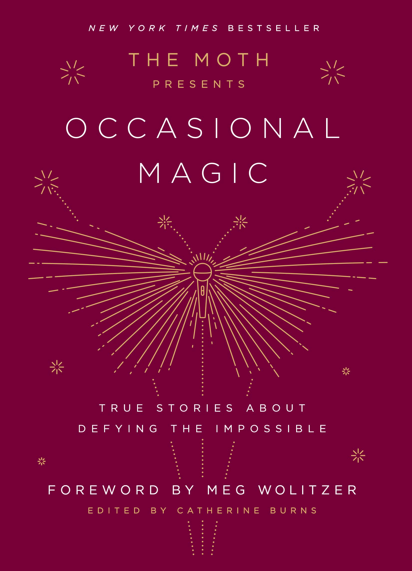 The Moth Presents Occasional Magic: True Stories About Defying the Impossible por Catherine Burns