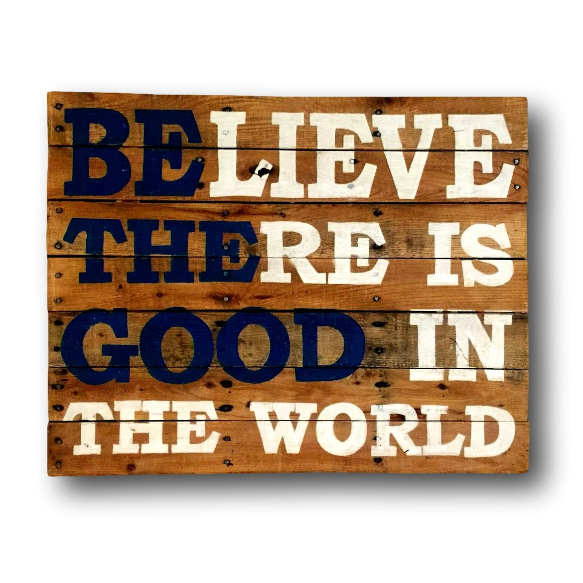 Amazon.com: Believe There Is Good In The World Sign/ Be The ...