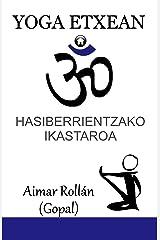 YOGA ETXEAN: Hasiberrientzako ikastaroa (Basque Edition) Kindle Edition