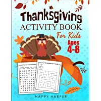 Thanksgiving Activity Book For Kids Ages 4-8: A Fun Turkey Day Children's Activity Workbook For Learning, Word Search, Mazes, Crosswords, Coloring ... and More! (Kids Version - w/o Answer Sheets)