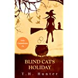 Blind Cat's Holiday: A Cozy Cat and Witch Mystery (Cozy Conundrums)