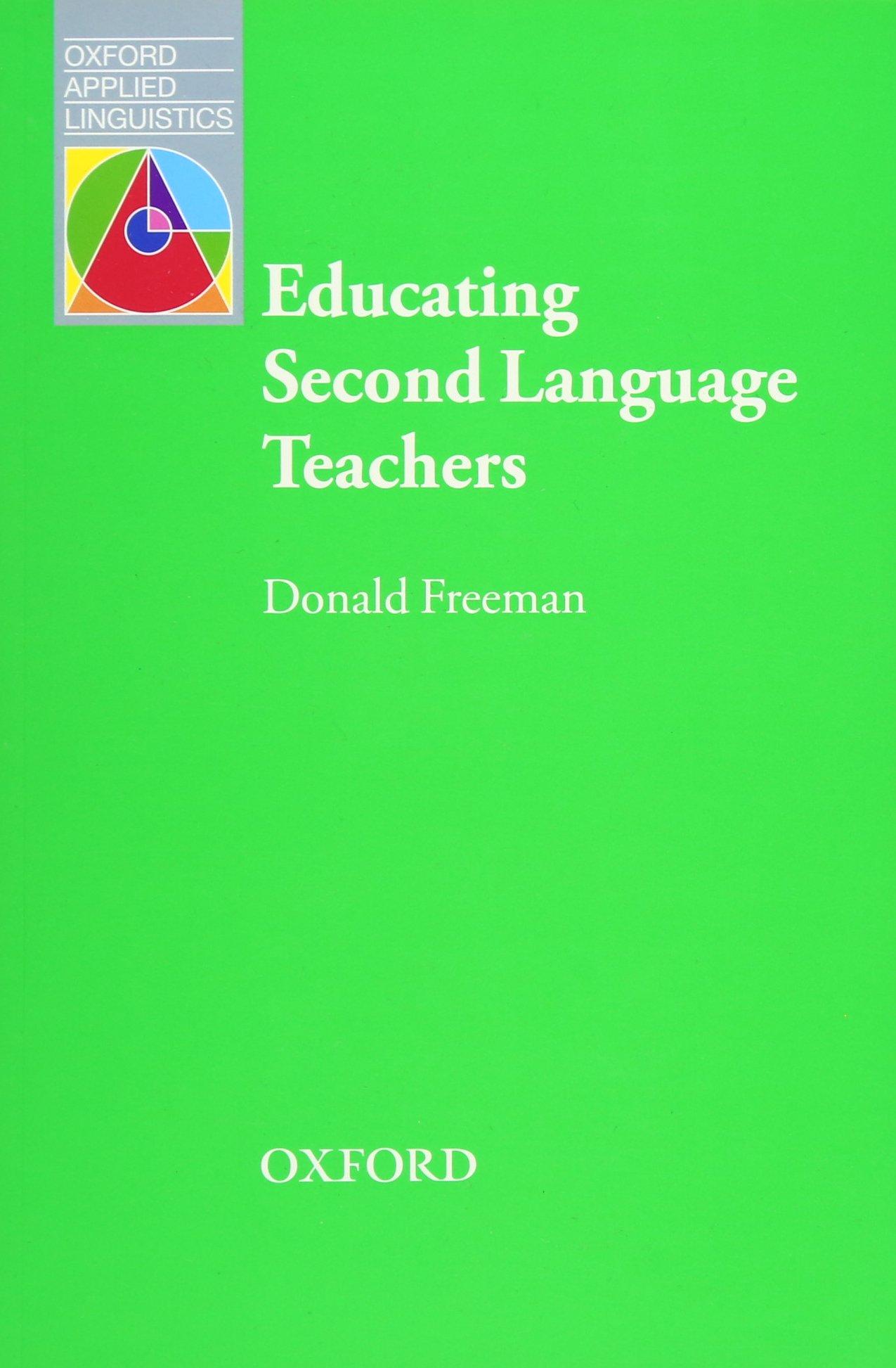 Educating Second Language Teachers (Oxford Applied Linguistics) (Inglés) Tapa blanda – 20 abr 2016 Donald Freeman S.A. 0194427560 English As A Second Language