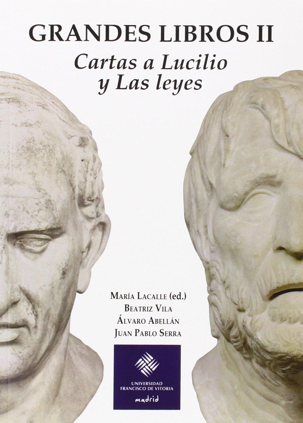 Grandes Libros II: Cartas a Lucilio y Las Leyes: Amazon.es ...