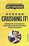 Crushing it: Großartige Strategien für mehr Umsatz und mehr Einfluss in sozialen Medien
