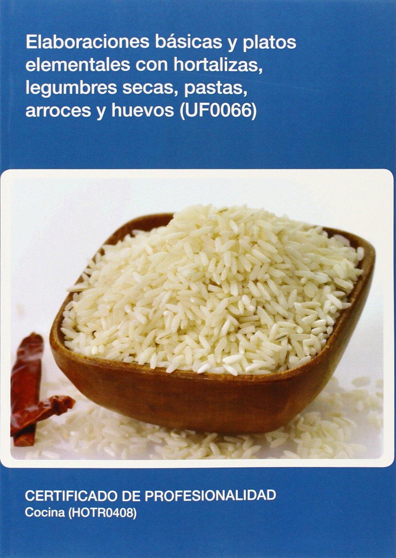 UF0066: Elaboraciones básicas y platos elementales con hortalizas, legumbres secas, pastas, arroces y huevos Hostelería y turismo: Amazon.es: Equipo ...
