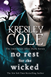 No Rest For The Wicked (The Immortals After Dark Series Book 3)