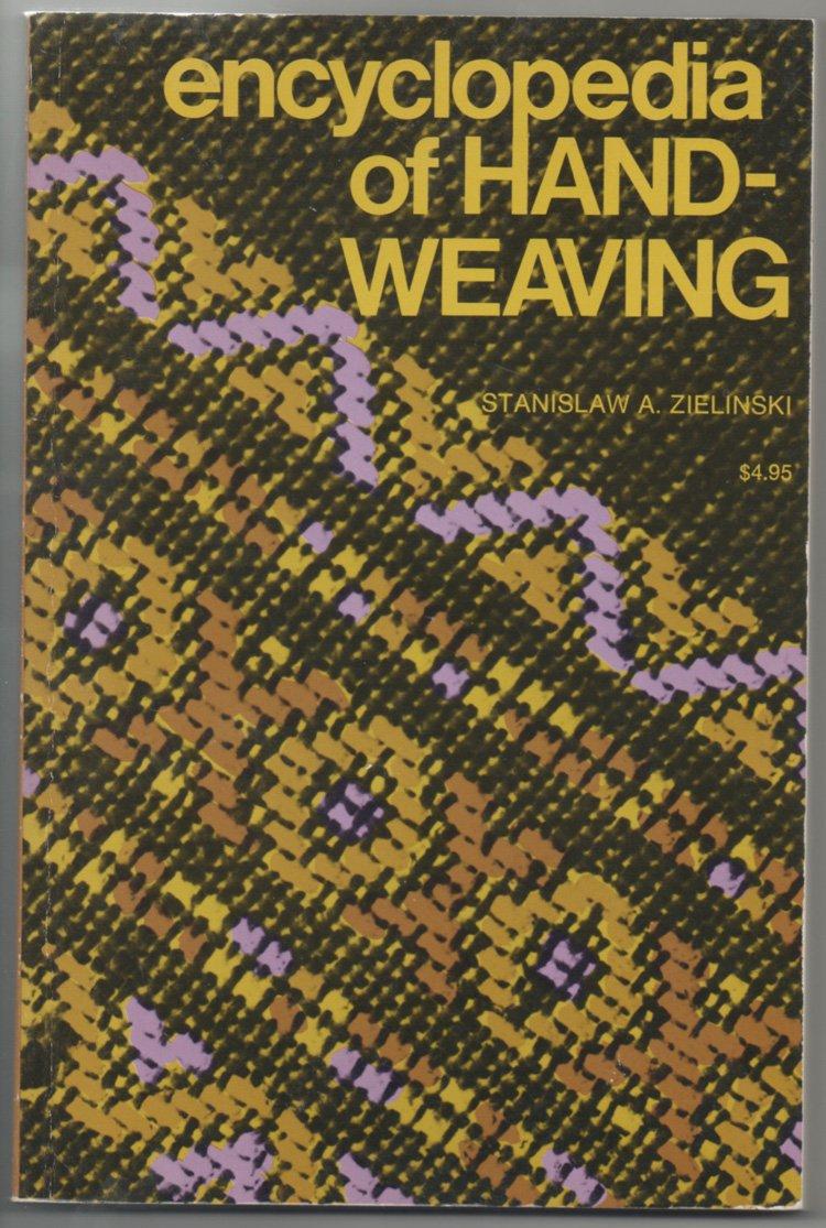 Encyclopedia of Hand-Weaving