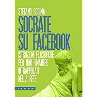 Socrate su Facebook. Istruzioni filosofiche per non rimanere intrappolati nella rete
