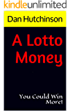 A Lotto Money: You Could Win More!