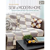 Sew a Modern Home: Quilts and More for Every Room