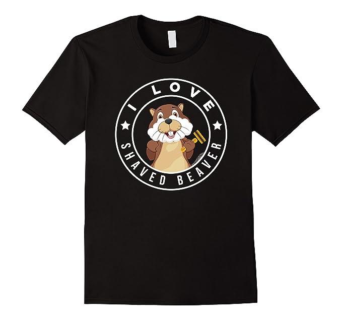shaved beaver love shirt I