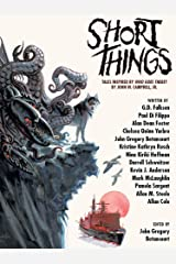 "Short Things: Tales Inspired by ""Who Goes There?"" by John W. Campbell, Jr. Kindle Edition"