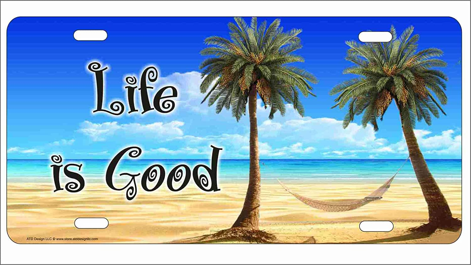 ATD Life is Good Tropical Beach Scene Palm Trees and Hammock Personalized Novelty Front License Plate Decorative Vanity car tag can Also be Used as a Door Sign