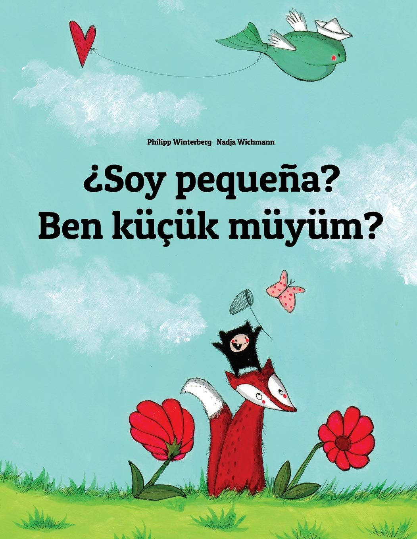 Download ¿Soy pequeña? Ben küçük müyüm?: Libro infantil ilustrado español-turco (Edición bilingüe) (Spanish Edition) pdf