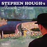 Stephen Hough: French Album (French Piano Music) (Stephen Hough) (Hyperion: CDA67890)