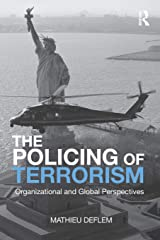 The Policing of Terrorism: Organizational and Global Perspectives (Criminology and Justice Studies) Paperback