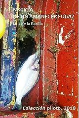 NOTICIA DE UN AMANECER FUGAZ : Ediacción piloto 2018 (Spanish Edition) Kindle Edition