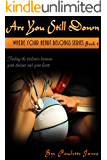 Are You Still Down (Where your heart belongs series Book 1)