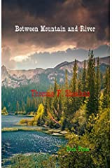 Between Mountain and River Kindle Edition