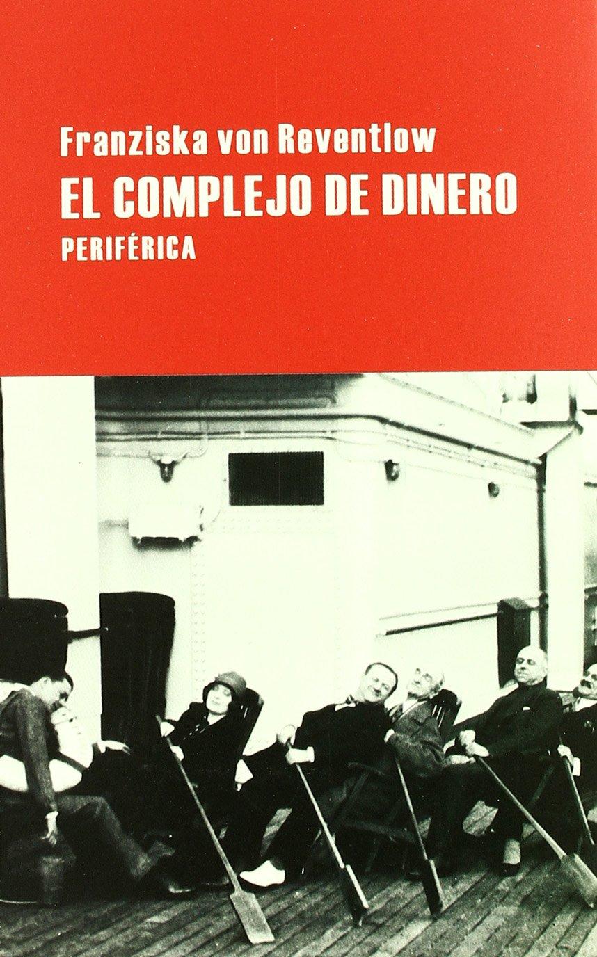 Complejo De Dinero, El (Largo Recorrido) Tapa blanda – 1 abr 2010 Franziska von Reventlow Richard Gross Periférica 8492865113
