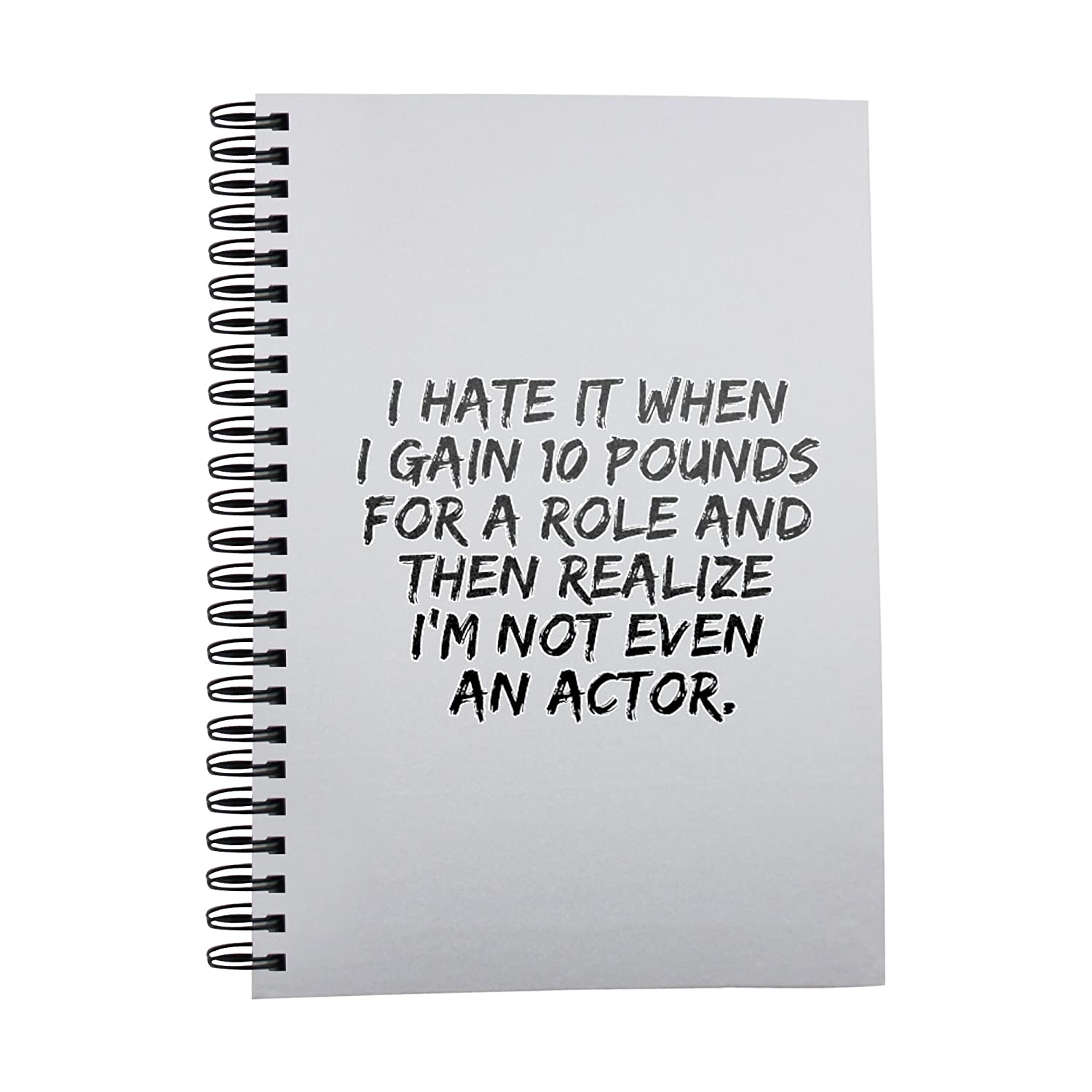 4b552d934c91 I hate it when I gain 10 pounds for a role and then realize I m not even an  actor notebook  Amazon.co.uk  Kitchen   Home